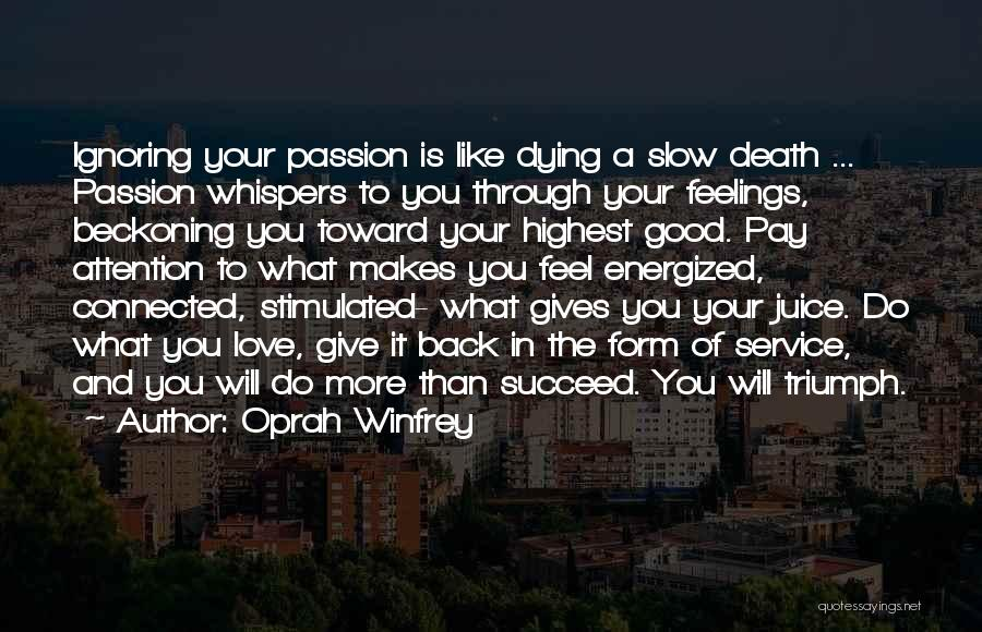 Dying A Slow Death Quotes By Oprah Winfrey