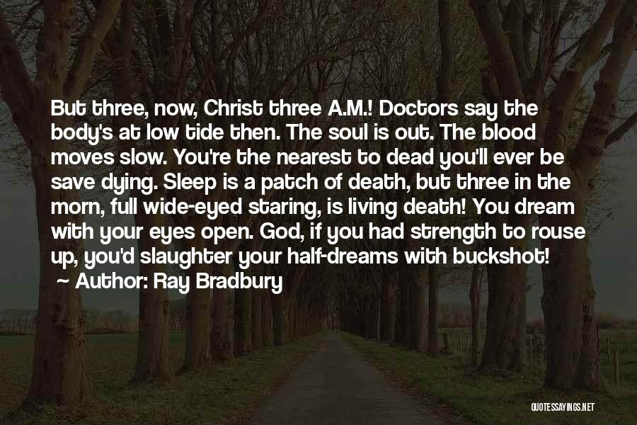 Dying A Slow Death Quotes By Ray Bradbury