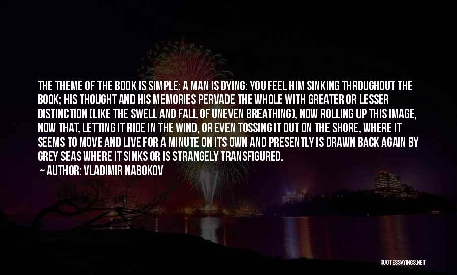 Dying And Letting Go Quotes By Vladimir Nabokov