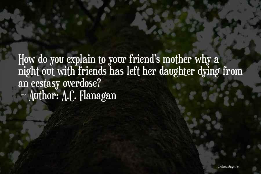 Dying For A Friend Quotes By A.C. Flanagan