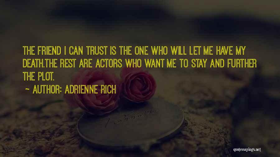 Dying For A Friend Quotes By Adrienne Rich