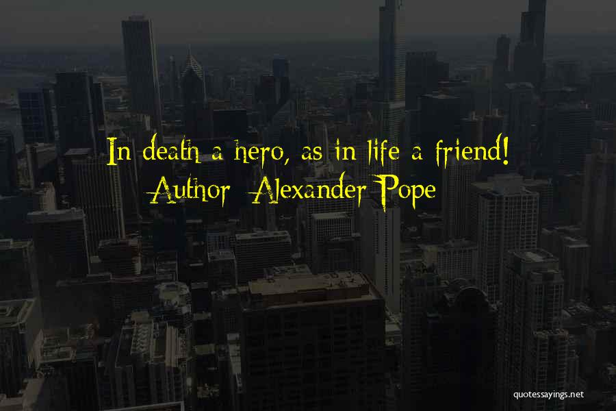 Dying For A Friend Quotes By Alexander Pope