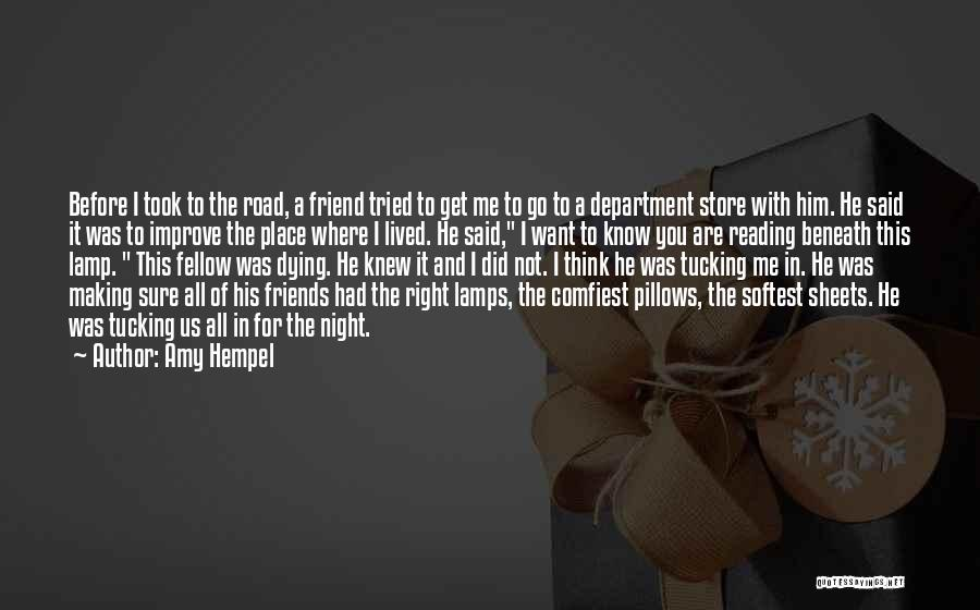 Dying For A Friend Quotes By Amy Hempel