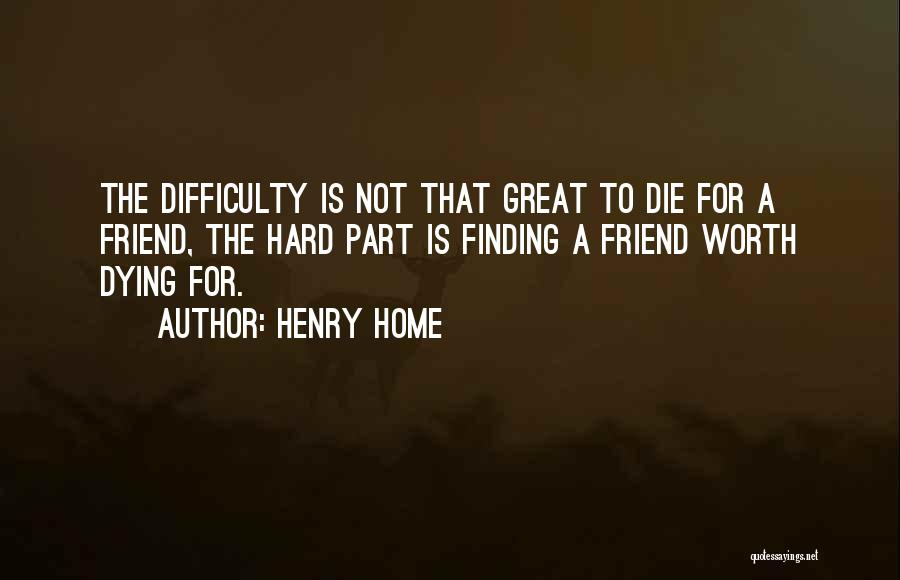 Dying For A Friend Quotes By Henry Home