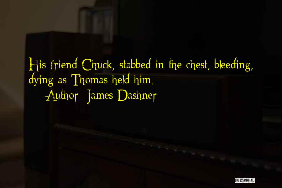 Dying For A Friend Quotes By James Dashner