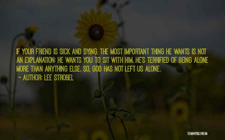 Dying For A Friend Quotes By Lee Strobel