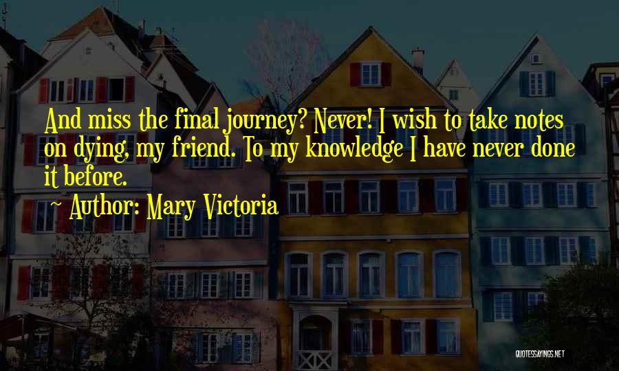 Dying For A Friend Quotes By Mary Victoria