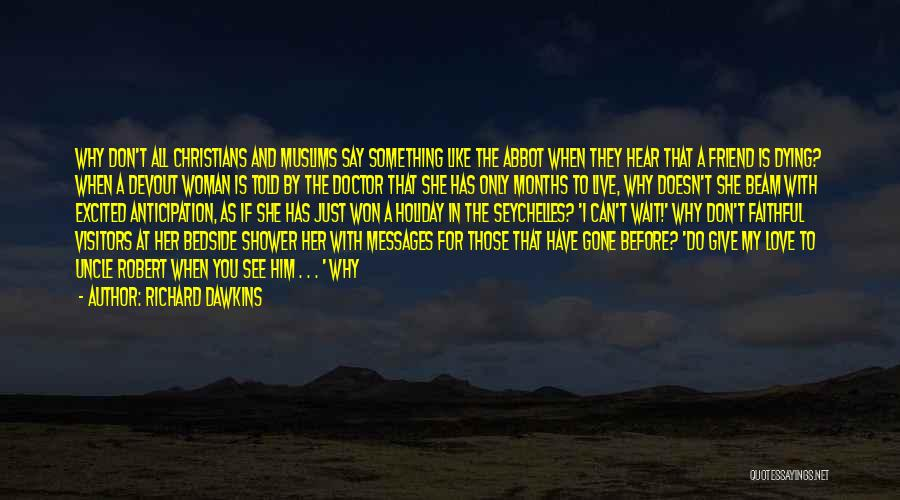 Dying For A Friend Quotes By Richard Dawkins