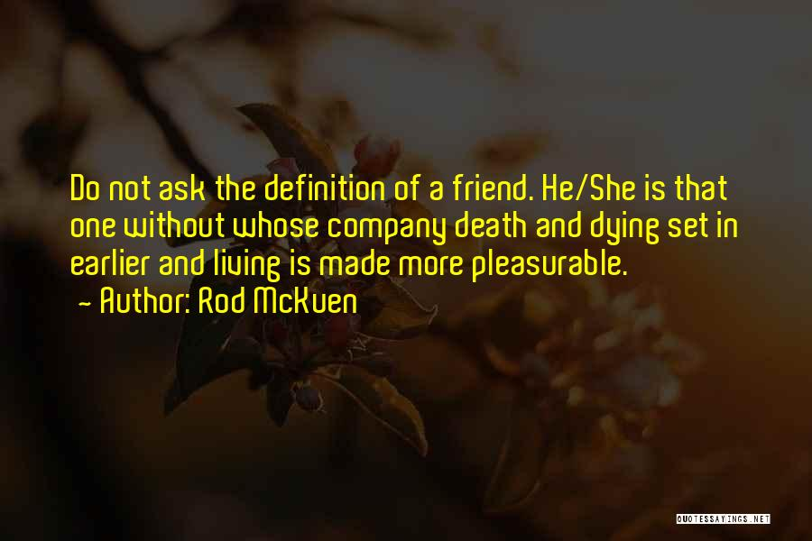 Dying For A Friend Quotes By Rod McKuen