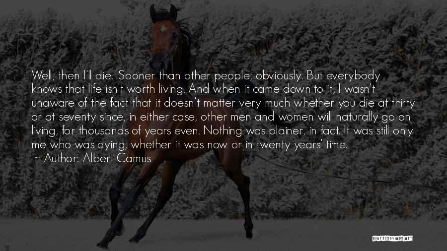 Dying For Nothing Quotes By Albert Camus