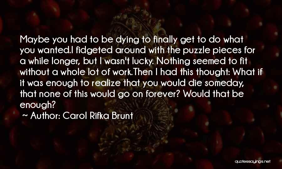 Dying For Nothing Quotes By Carol Rifka Brunt