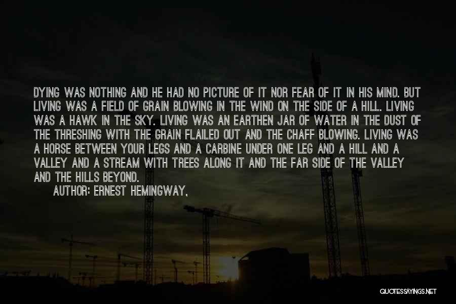 Dying For Nothing Quotes By Ernest Hemingway,