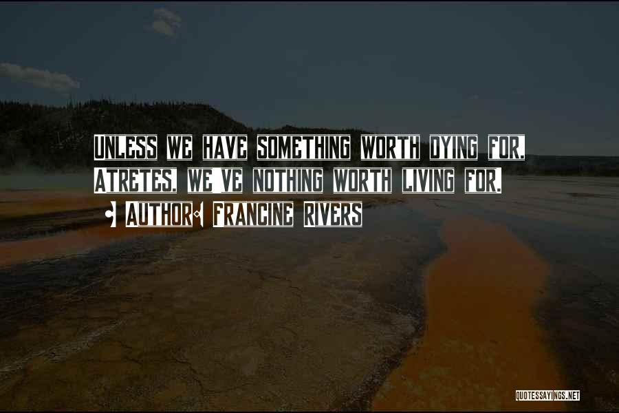 Dying For Nothing Quotes By Francine Rivers