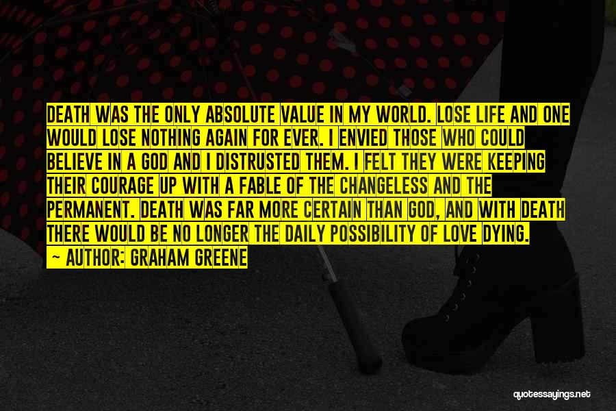 Dying For Nothing Quotes By Graham Greene