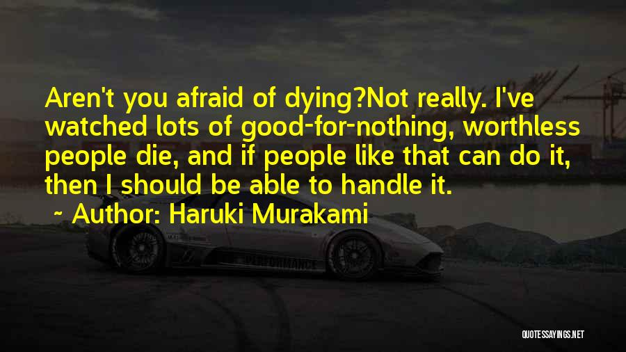 Dying For Nothing Quotes By Haruki Murakami