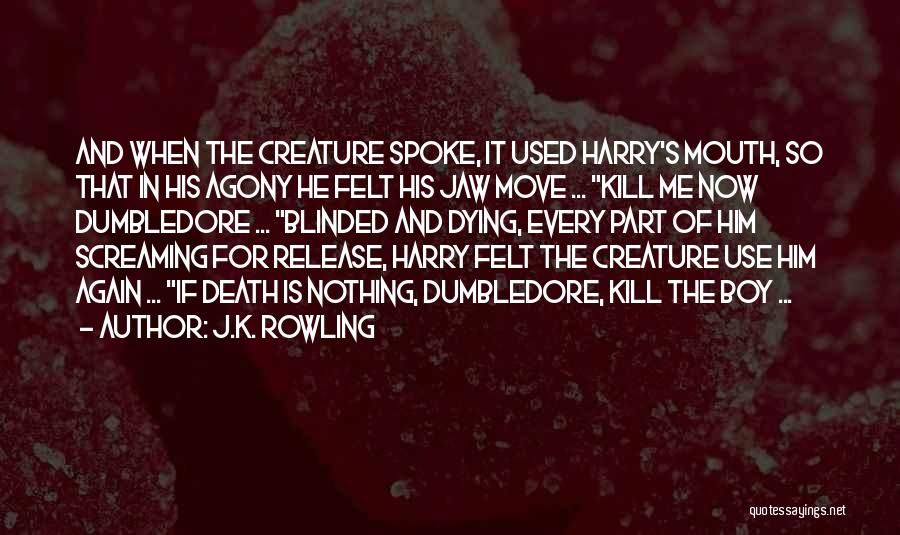Dying For Nothing Quotes By J.K. Rowling