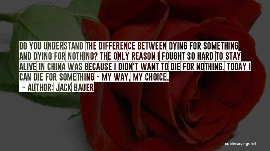 Dying For Nothing Quotes By Jack Bauer
