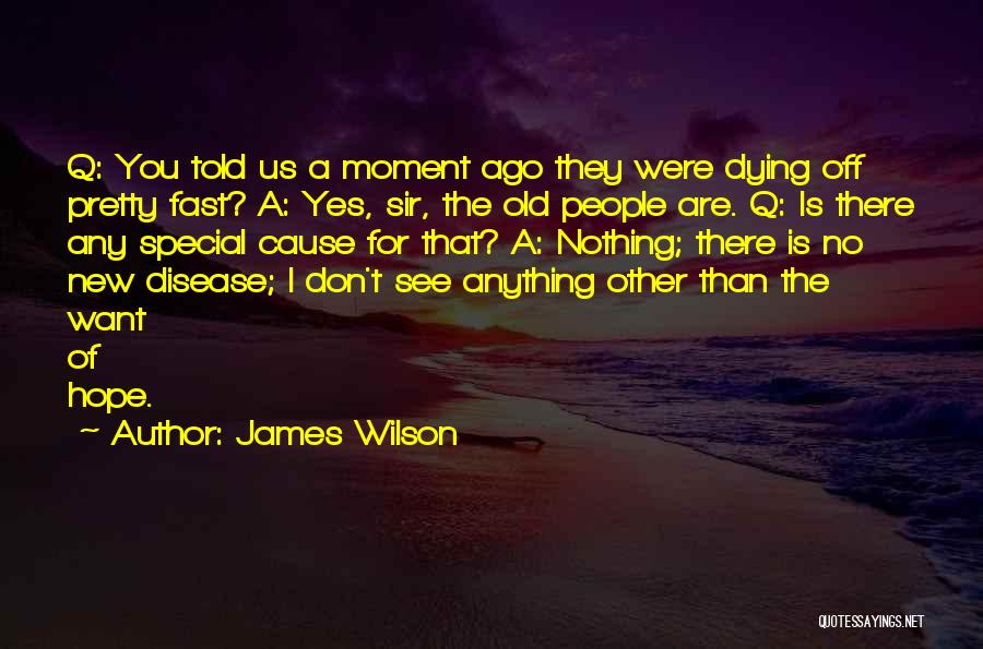 Dying For Nothing Quotes By James Wilson