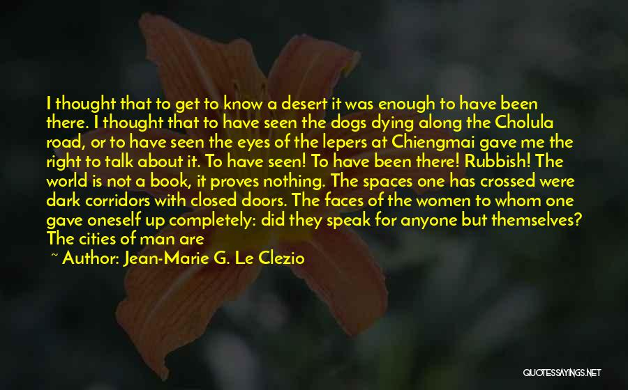 Dying For Nothing Quotes By Jean-Marie G. Le Clezio