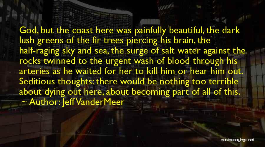 Dying For Nothing Quotes By Jeff VanderMeer