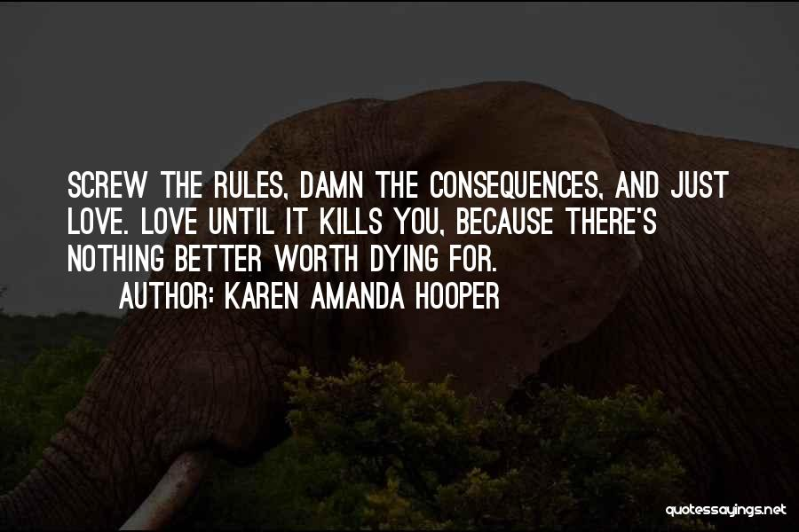 Dying For Nothing Quotes By Karen Amanda Hooper