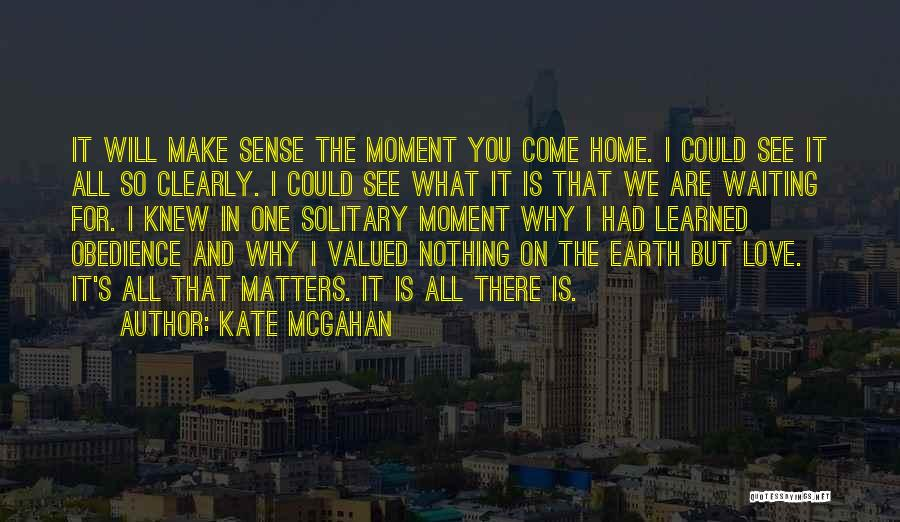 Dying For Nothing Quotes By Kate McGahan
