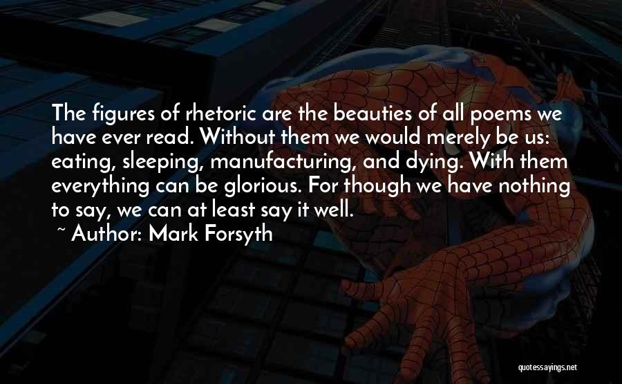Dying For Nothing Quotes By Mark Forsyth