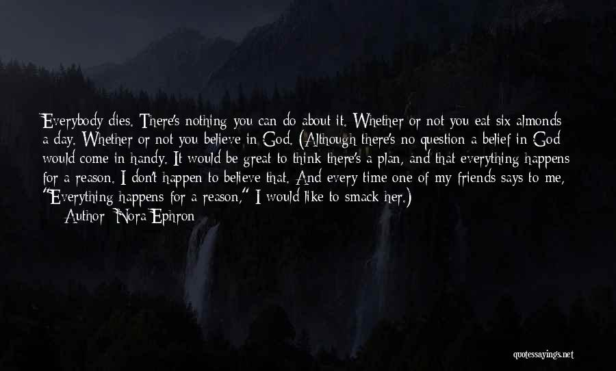Dying For Nothing Quotes By Nora Ephron