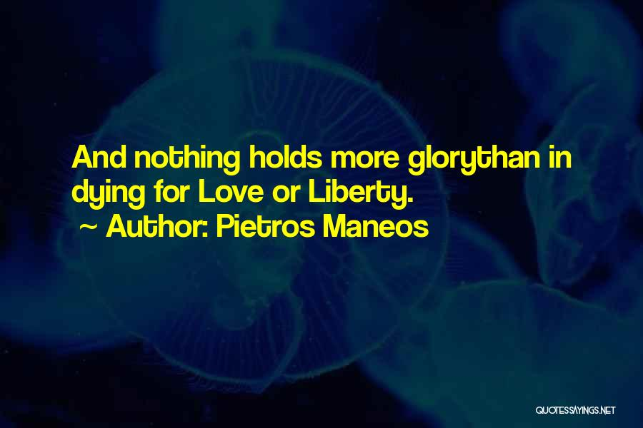 Dying For Nothing Quotes By Pietros Maneos