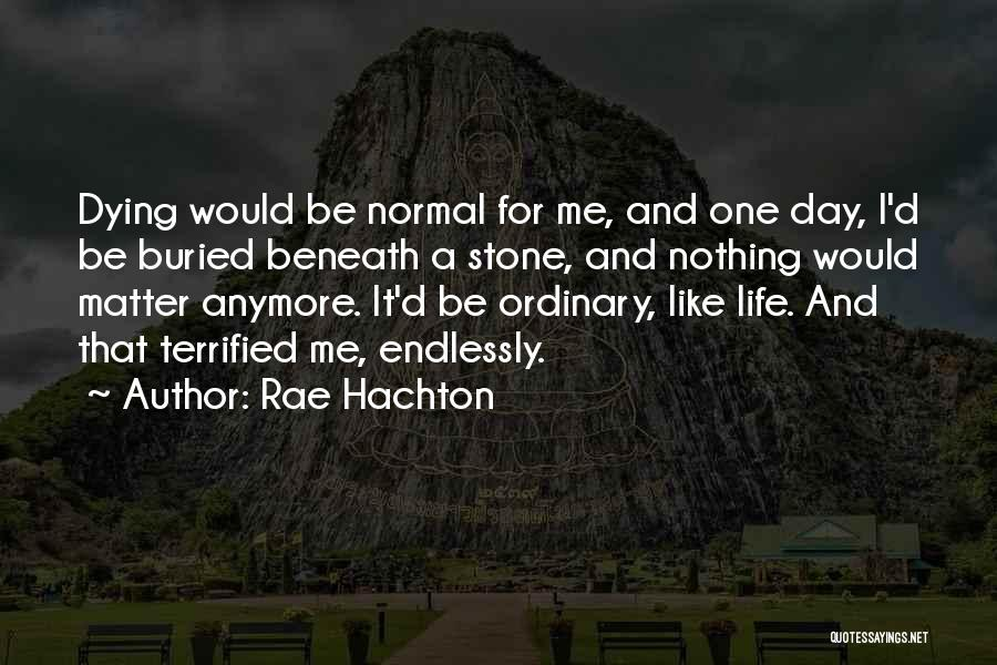 Dying For Nothing Quotes By Rae Hachton