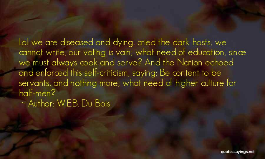 Dying For Nothing Quotes By W.E.B. Du Bois
