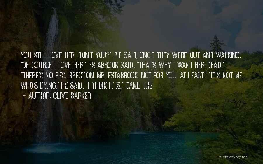 Dying For Pie Quotes By Clive Barker