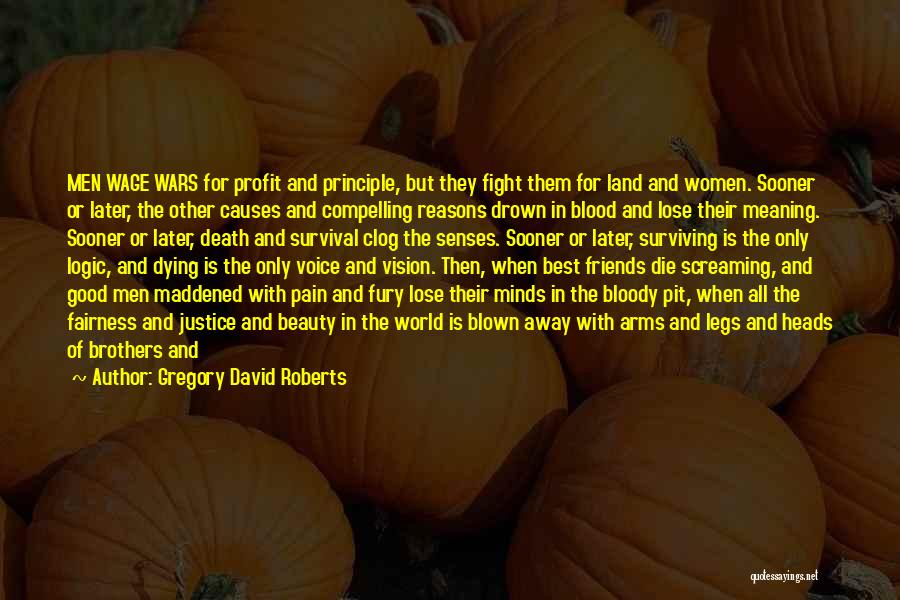 Dying For Your Friends Quotes By Gregory David Roberts