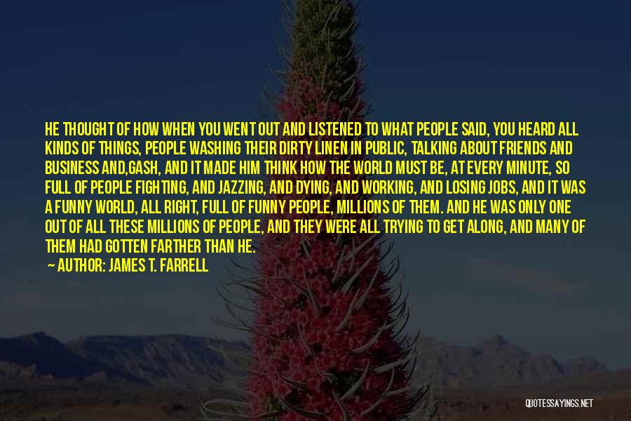 Dying For Your Friends Quotes By James T. Farrell