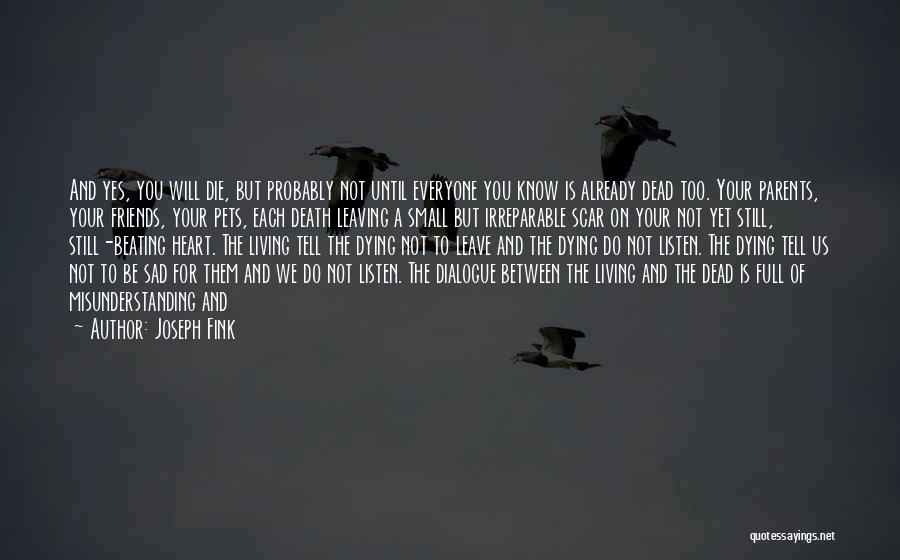 Dying For Your Friends Quotes By Joseph Fink