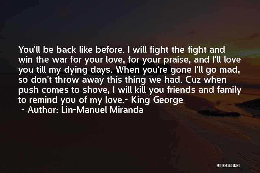 Dying For Your Friends Quotes By Lin-Manuel Miranda