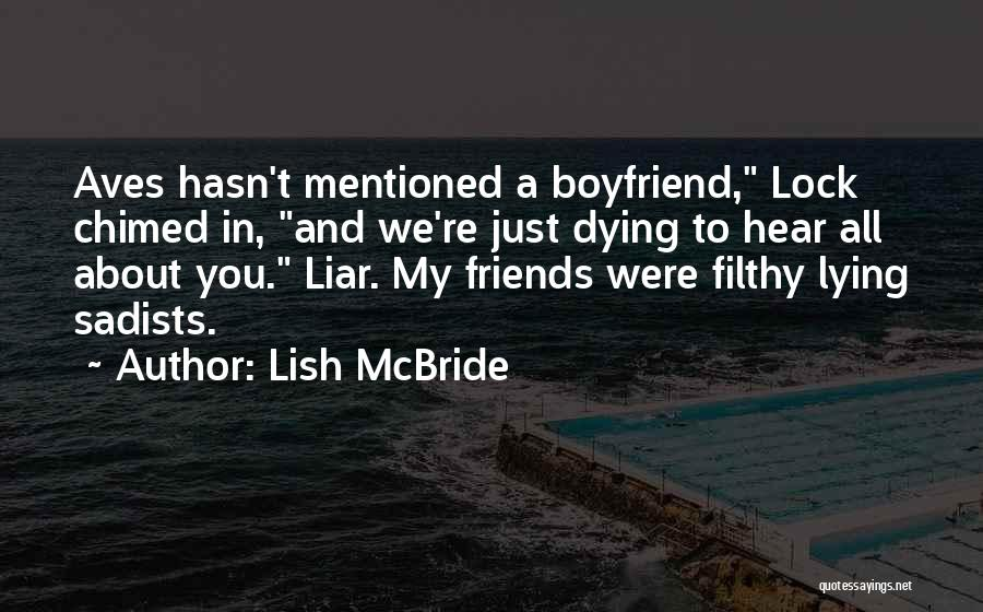 Dying For Your Friends Quotes By Lish McBride
