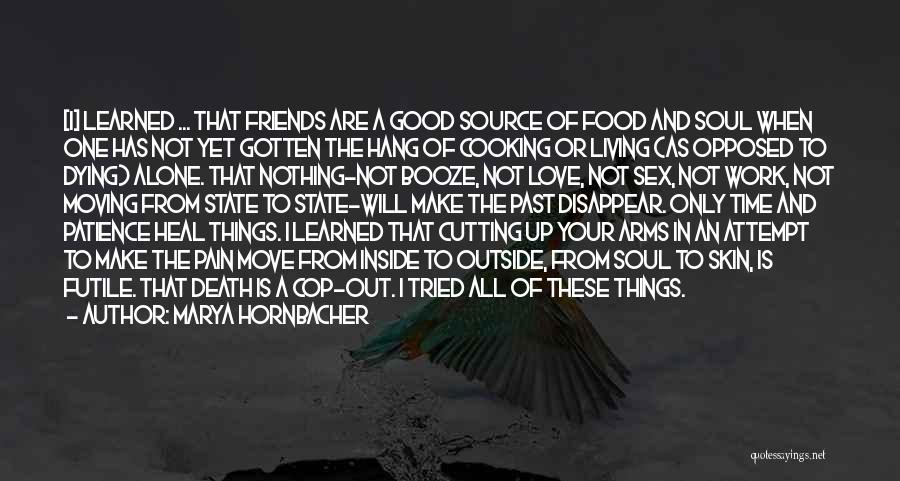 Dying For Your Friends Quotes By Marya Hornbacher