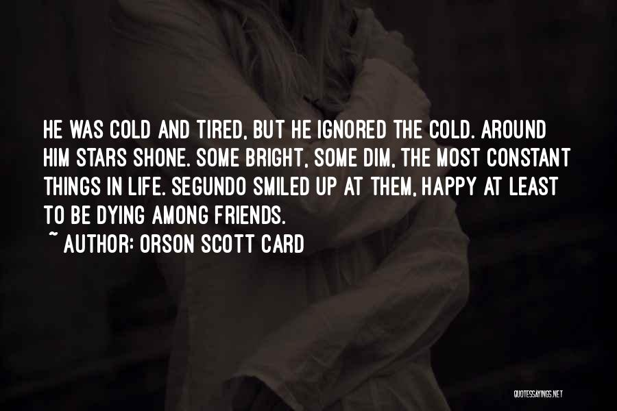 Dying For Your Friends Quotes By Orson Scott Card