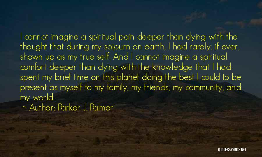Dying For Your Friends Quotes By Parker J. Palmer