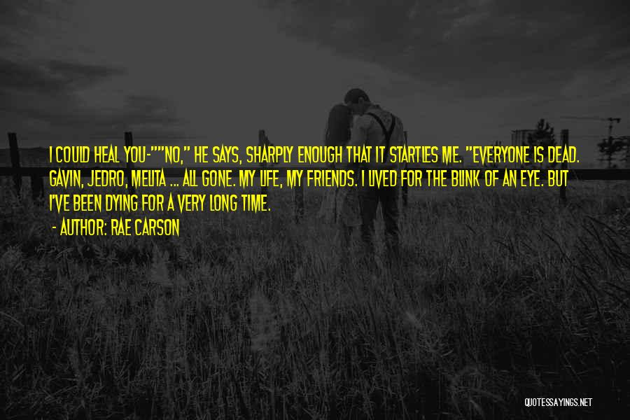 Dying For Your Friends Quotes By Rae Carson