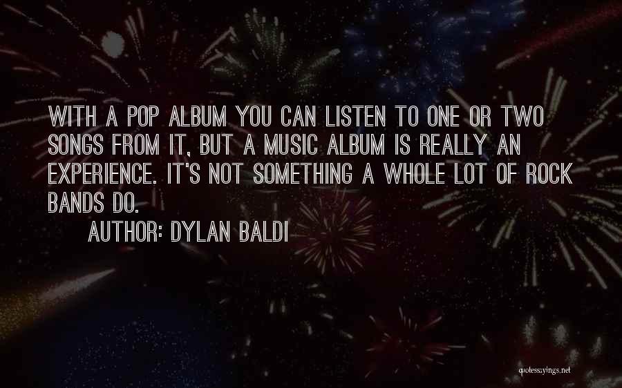 Dylan Baldi Quotes 2048465