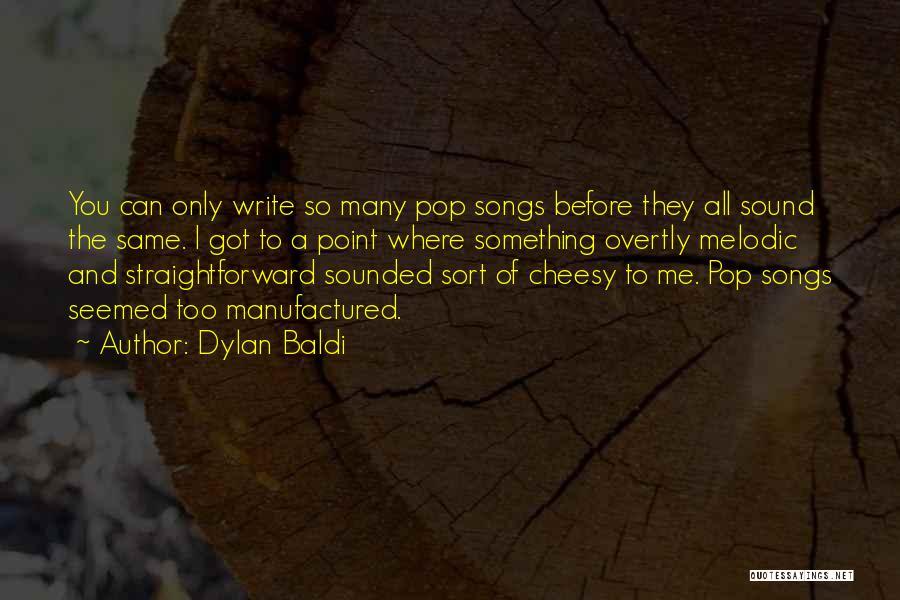 Dylan Baldi Quotes 767130