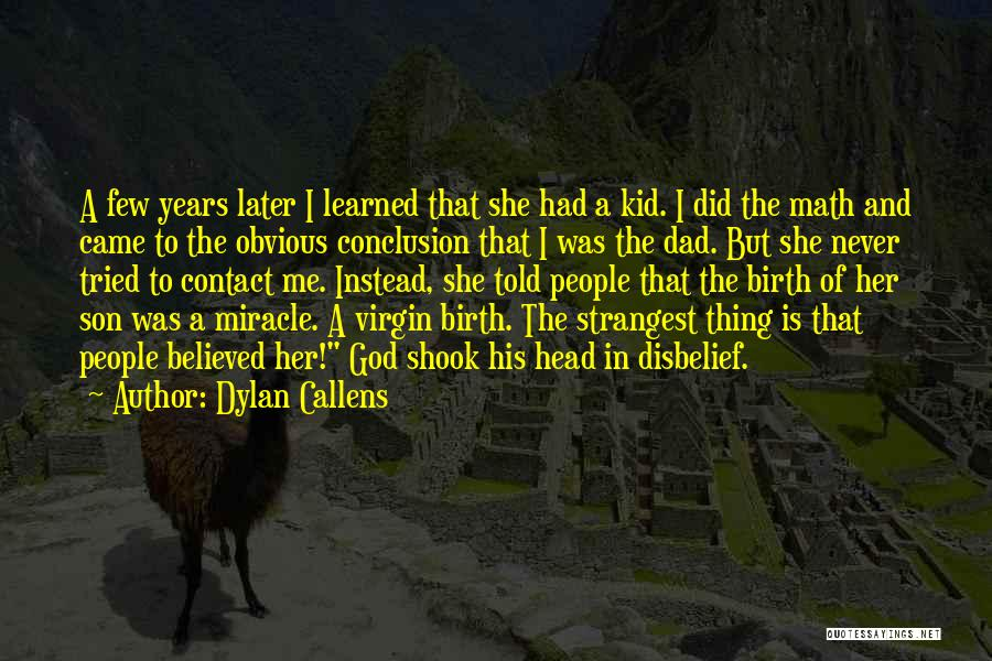 Dylan Callens Quotes 595317