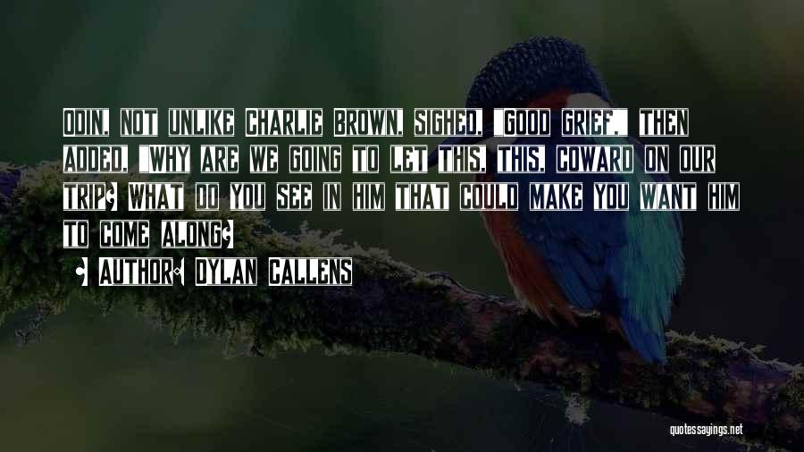 Dylan Callens Quotes 612226
