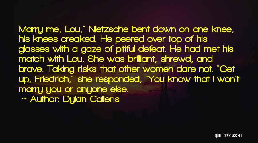Dylan Callens Quotes 750219