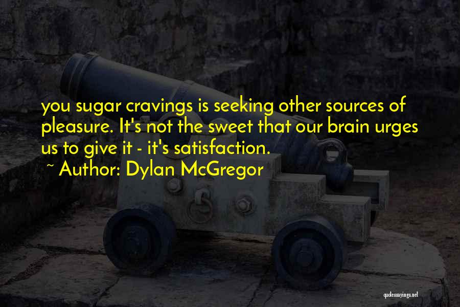 Dylan McGregor Quotes 284152