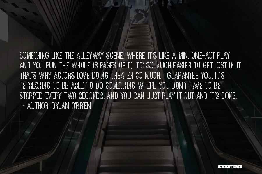 Dylan O'Brien Quotes 1127010