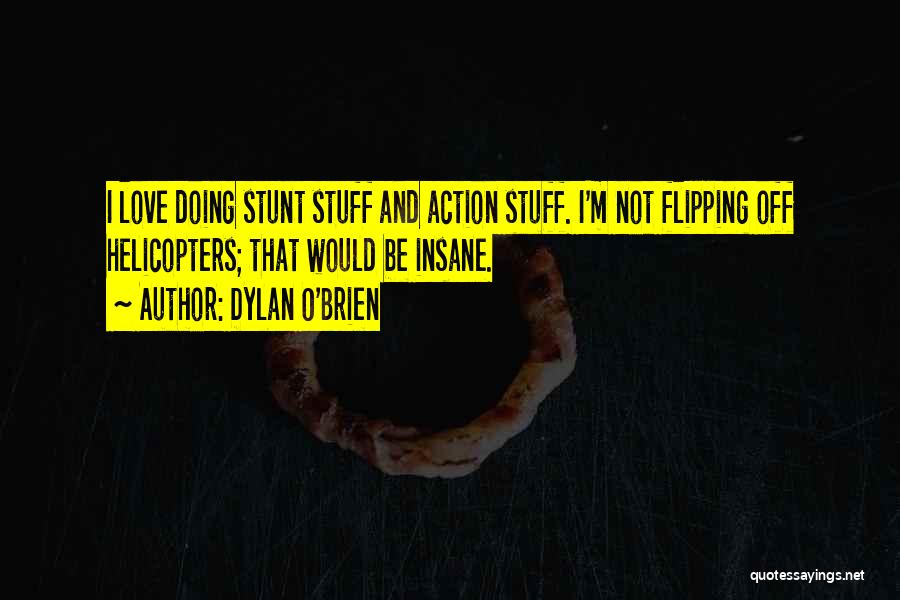 Dylan O'Brien Quotes 1172537