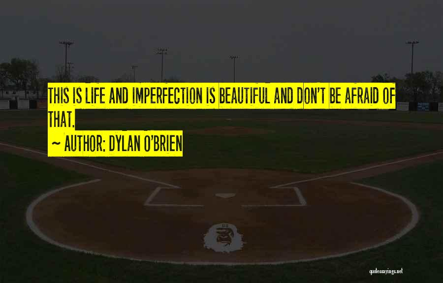 Dylan O'Brien Quotes 1262683